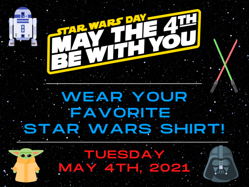 Wear your favorite Star Wars shirt on May 4th, 2021!