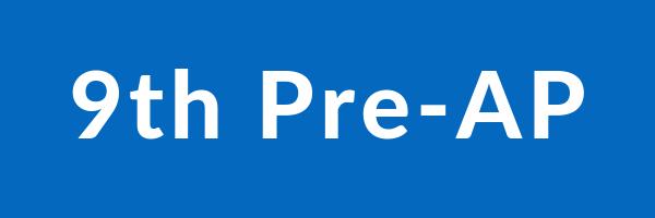 9th Pre-AP