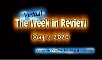 virtual week in review 5-1-20