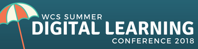 WCS Summer Digital Learning Conference 2018 Information and Daily Agendas