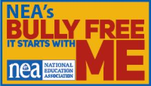 NEA's (NATIONAL EDUCATION ASSOCIATION) BULLY FREE, IT STARTS WITH ME SIGN