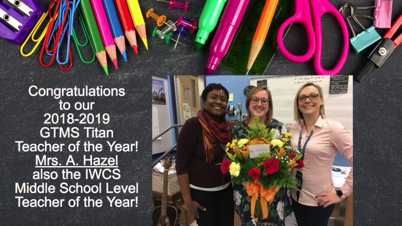 Mrs. Hazel IWCS Division Middle School Level Teacher of the Year
