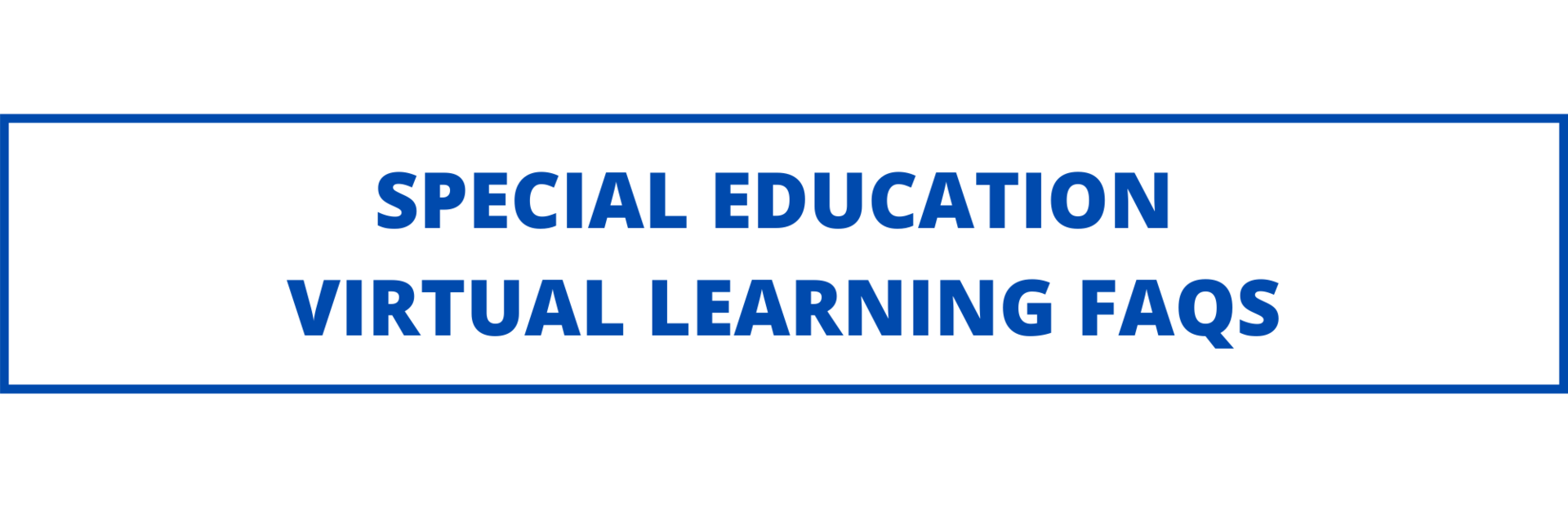 special education virtual learning FAQs
