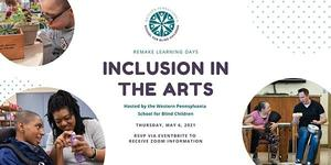 Remake Learning Inclusion in the Arts Image