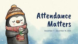 Attendance Matters  December 7 - December 18, 2020