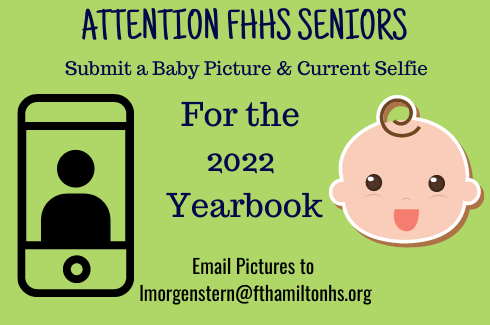Attention FHHS SeniorsSubmit a Baby Picture &  Current Selfie. For the  2022  Yearbook. Email Pictures to  lmorgenstern@fthamiltonhs.org.  Green background, a large camera and a baby face