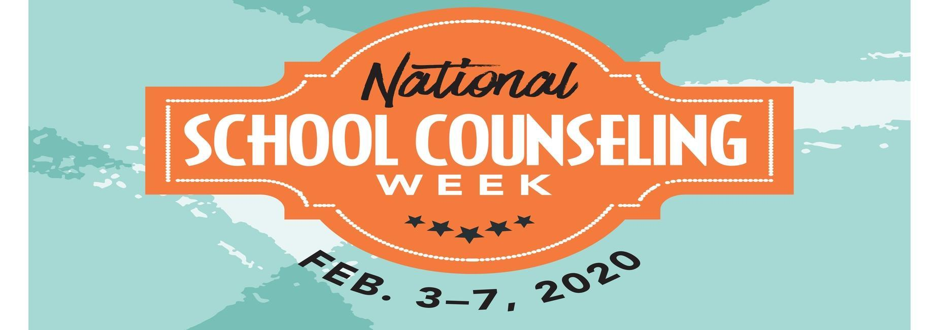 A graphic photo that says National School Counseling Week Feb 3-7, 2020