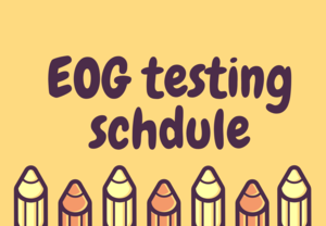 Pencils with EOG testing schedule.