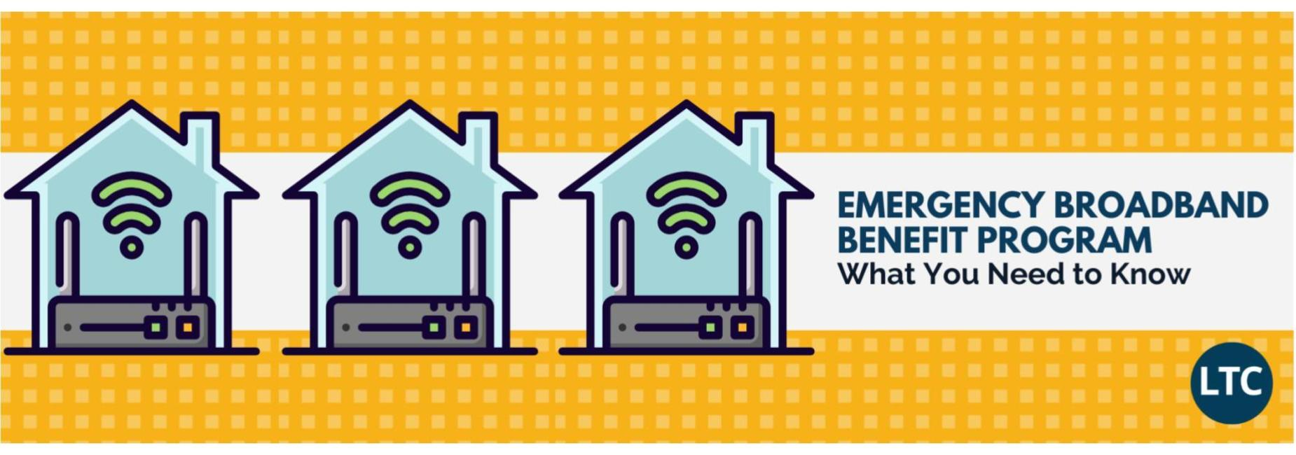Emergency Broadband Benefit Program: What you Need to Know