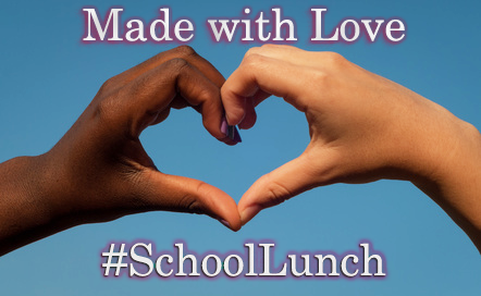 Photo of 'Made with Love hashtag school lunch' banner
