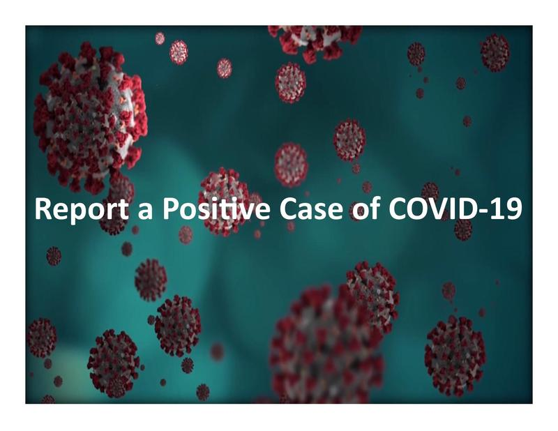 teal and red image as covid germ reads Report a Positive Case of Covid 19