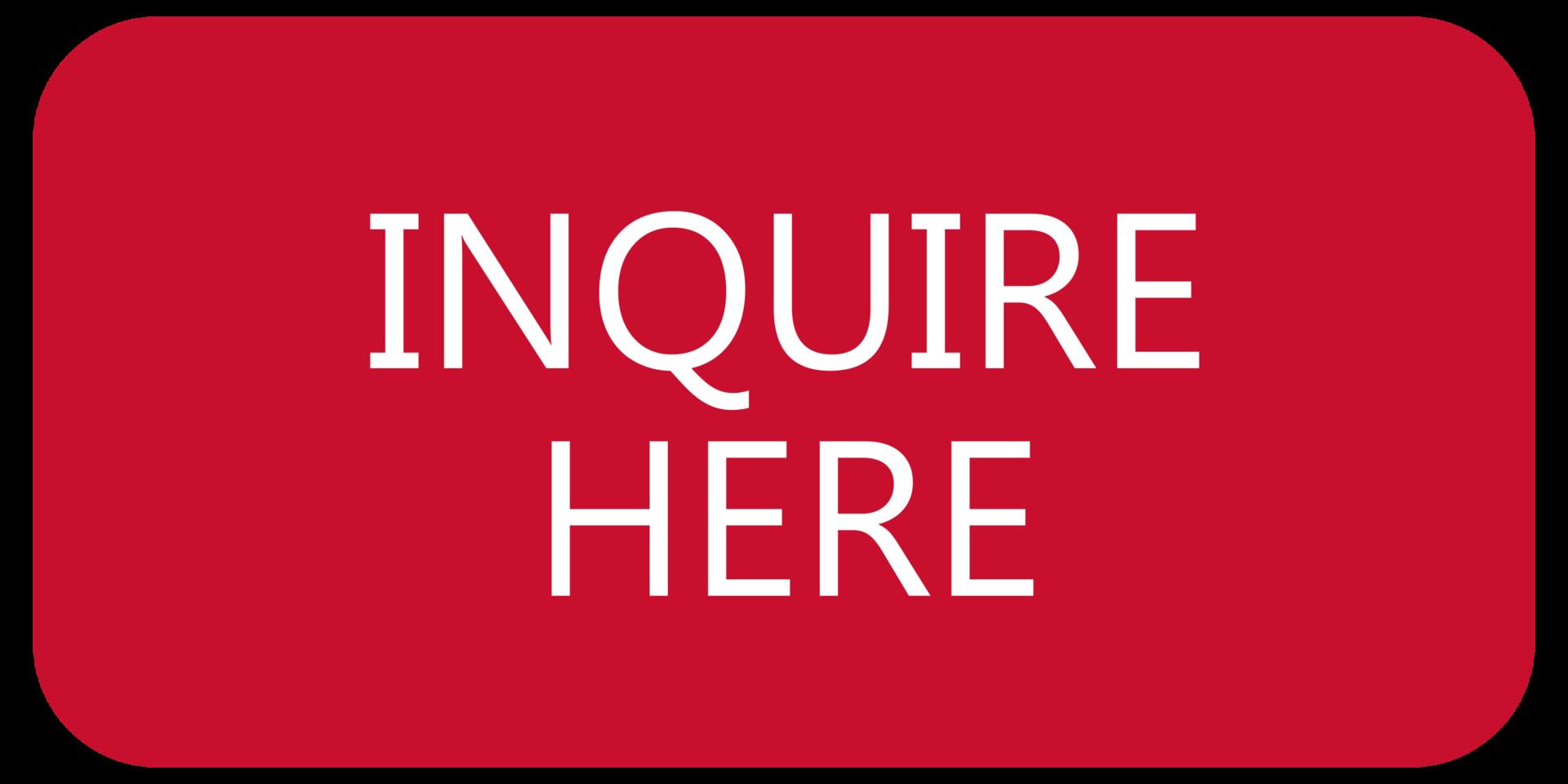 Inquire Here