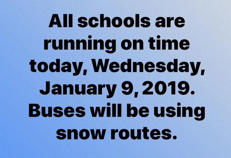 School are on time, but using snow routes - Wednesday, January 9th.