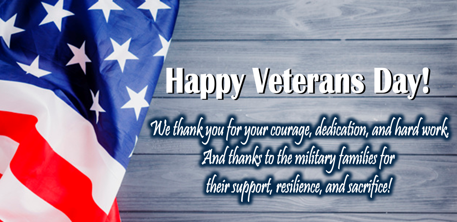 Happy Veterans Day! We thank you for your courage, dedication, and hard work. And thanks to the military families for their support, resilience, and sacrifice.