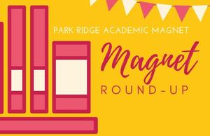 a photo that says Park Ridge Academic Magnet - Magnet Round-Up