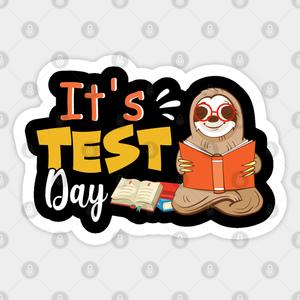 It's test day