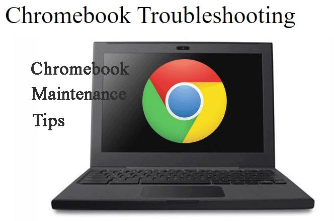 Chromebook Troubleshooting Maintenance Tips 2020