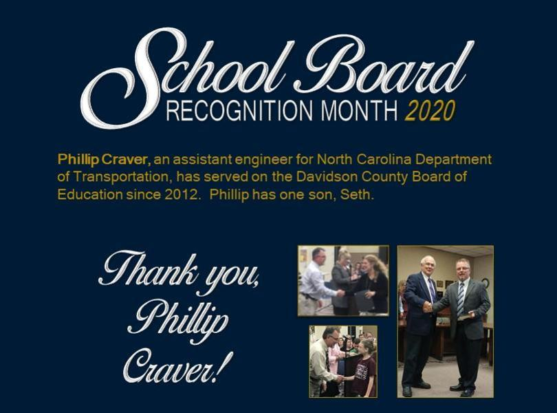 Phillip Craver, an assistant engineer for North Carolina Department of Transportation, has served on the Davidson County Board of Education since 2012.  Phillip has one son, Seth.