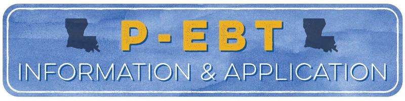 a graphic that says P-EBT Information & Application