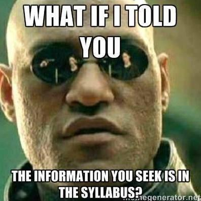 Everything is in the syllabus!