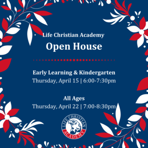Life Christian Academy Open House.png