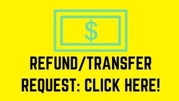 Refund/Transfer Request Click Here