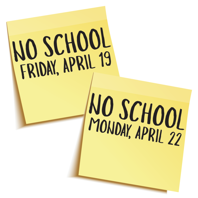 No School Friday, April 19 and Monday, April 22 Thumbnail Image