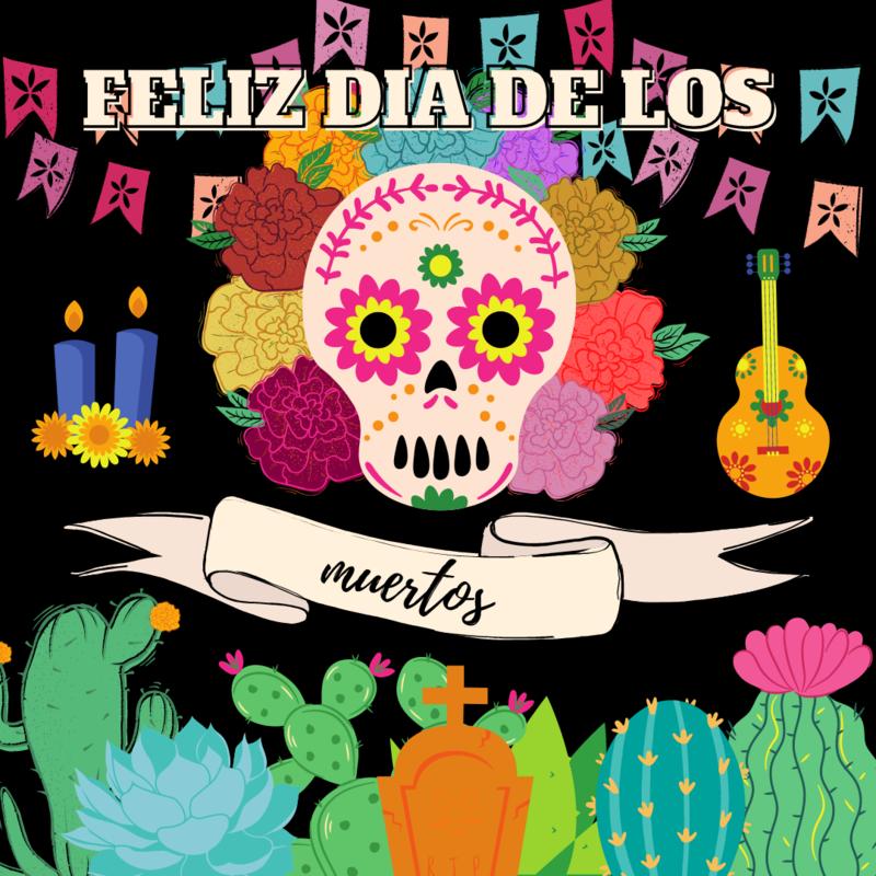 Feliz Dia de los Muertos! (Sugar skull, cactuses, flowers, candle, guitar, banner)