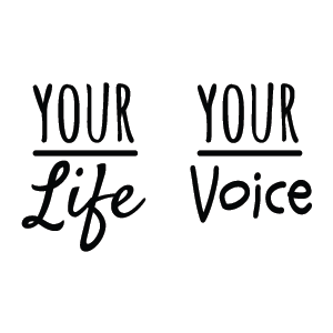 Your Life, Your Voice