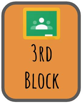 3rd Block Google Classroom