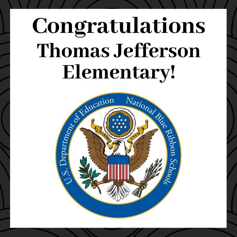 Congratulations Thomas Jefferson Elementary! National Blue Ribbon School