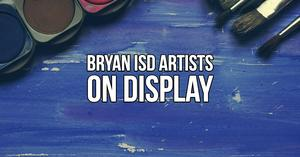 Bryan ISD Artist on Display Illustrated Graphic