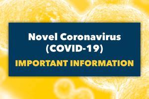 novel coronavirus (COVID-19) Important information
