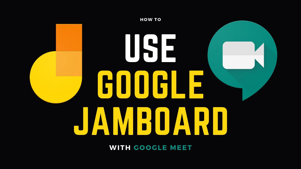 Jamboard with Google Meet