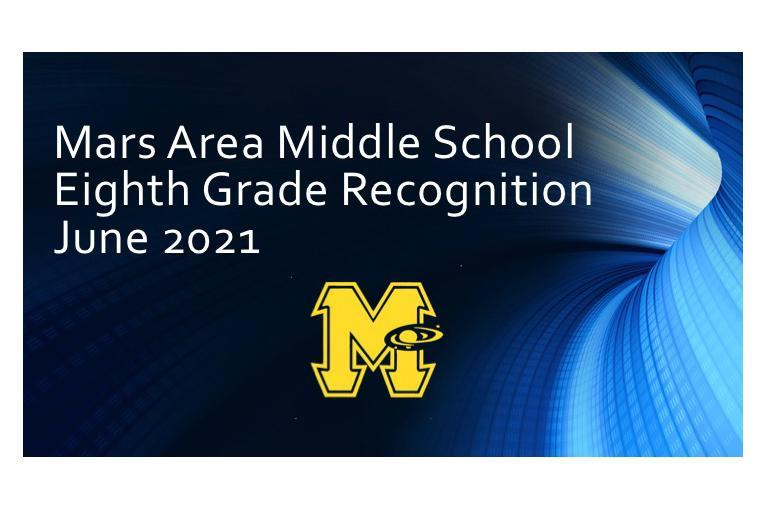 Mars Area Middle School Eighth Grade Recognition Program 2021