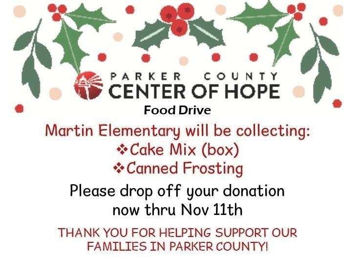 Parker County Center of Hope Food Drive_ Martin Elementary will be collecting: Cake Mix (box) & Canned Frosting now thru November 11th.  Thank you for helping support our families in Parker County! Featured Photo