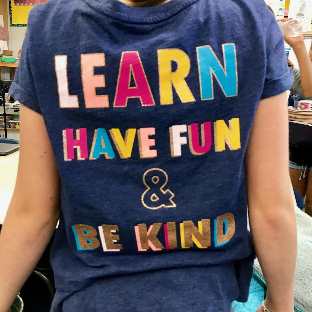 Learn, have fun and be kind t-shirt.