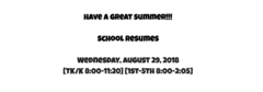 School Resumes Wednesday August 29, 2018 at 8:00 am