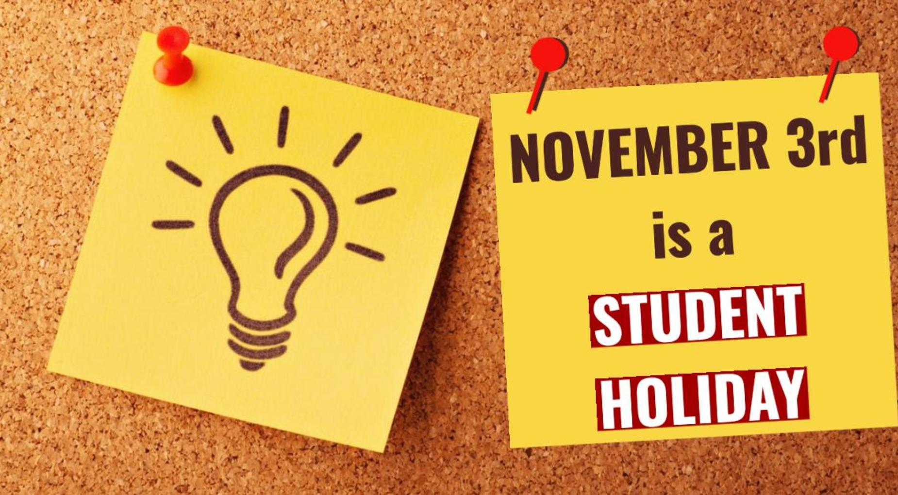 November 3rd Student Holiday