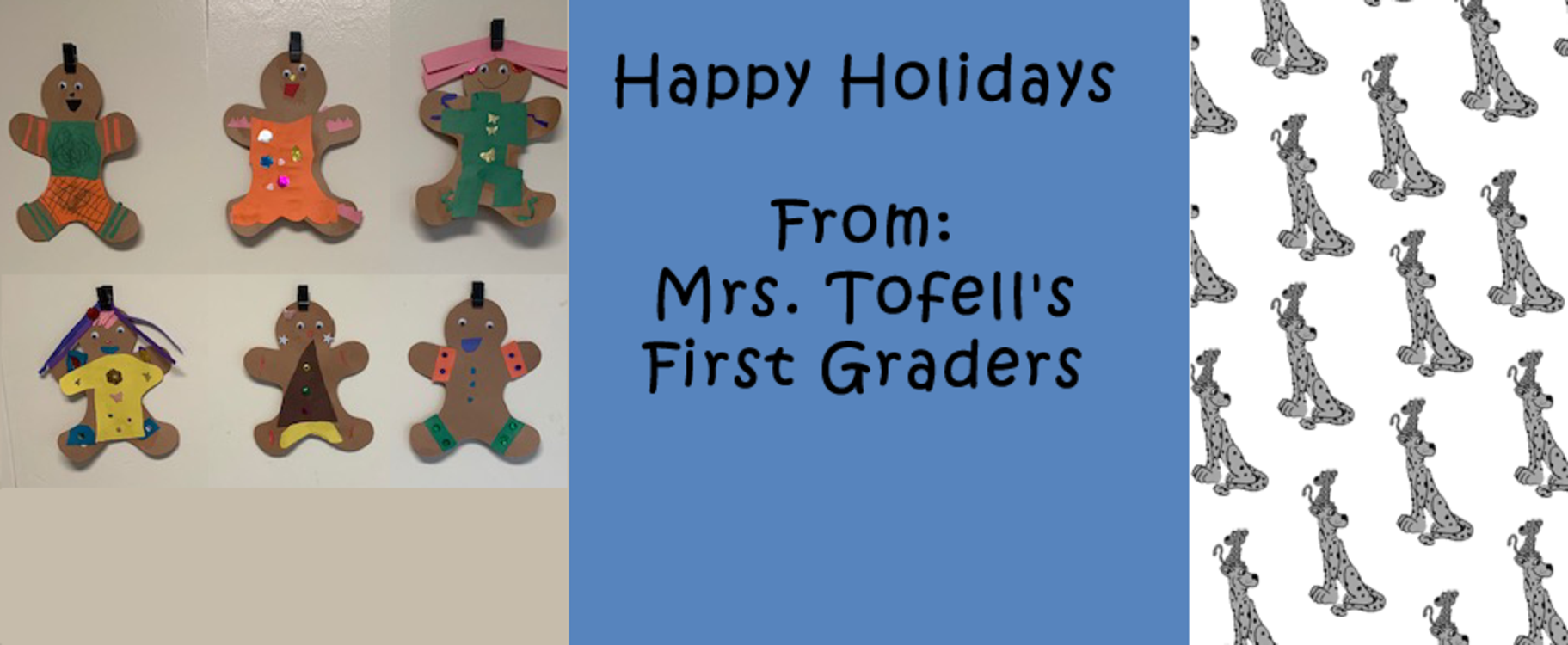 Happy Holidays from Mrs. Tofell's First Graders