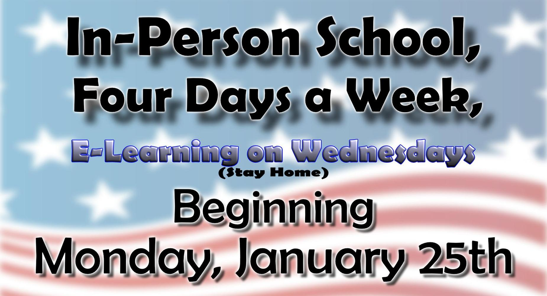 In-Person Learning 4 days a week begins jan 25