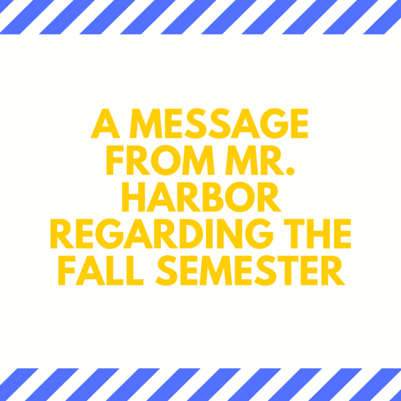 A Message from Mr. Harbor Regarding the Fall Semester Featured Photo