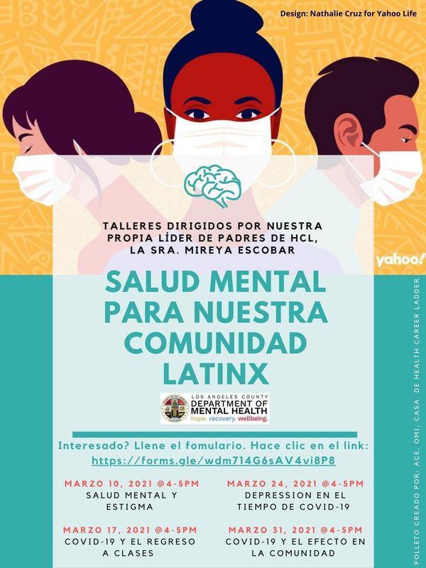 Talleres de salud mental dirigidos por nuestra propia líder de padres de HCL, la Sra. Mireya Escobar! Mental Health workshops led by our own HCL Parent Leader, Ms. Mireya Escobar!   FECHAS / DATES: Marzo 10 / March 10th Marzo 17 / March 17th Marzo 24 / March 24th Marzo 31 / March 31st Agenda de cada semana / Agenda for each week: Salud Mental y Estigma / Mental Health and Stigma COVID-19 y el Regreso a Clases / COVID-19 and Returning to Classes Depression en el Tiempo de COVID-19 / Depression in the Time of COVID-19 COVID-19 y el Efecto en la Comunidad / COVID-19 and the Effect on the Community