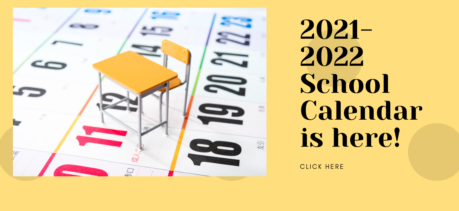 The 2021-2022 school calendar is here.