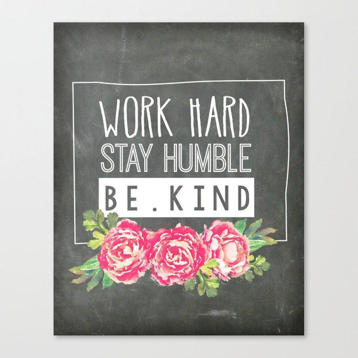 Work hard. Stay humble. Be kind.