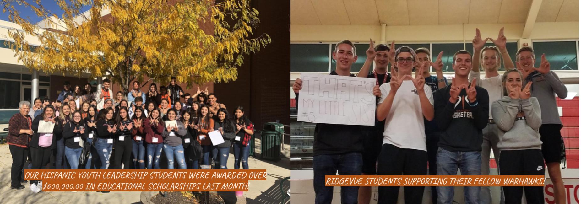 Hispanic  leadership students awarded over 600,000.00 in scholarships. Ridgevue students cheering on their fellow warhawks.