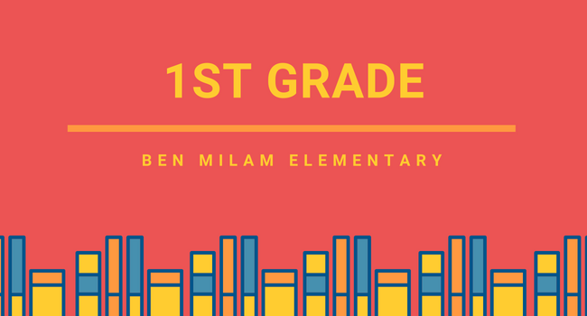 1st Grade Page, Ben Milam Elementary