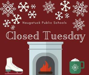 Naugatuck Public Schools Closed Tuesday