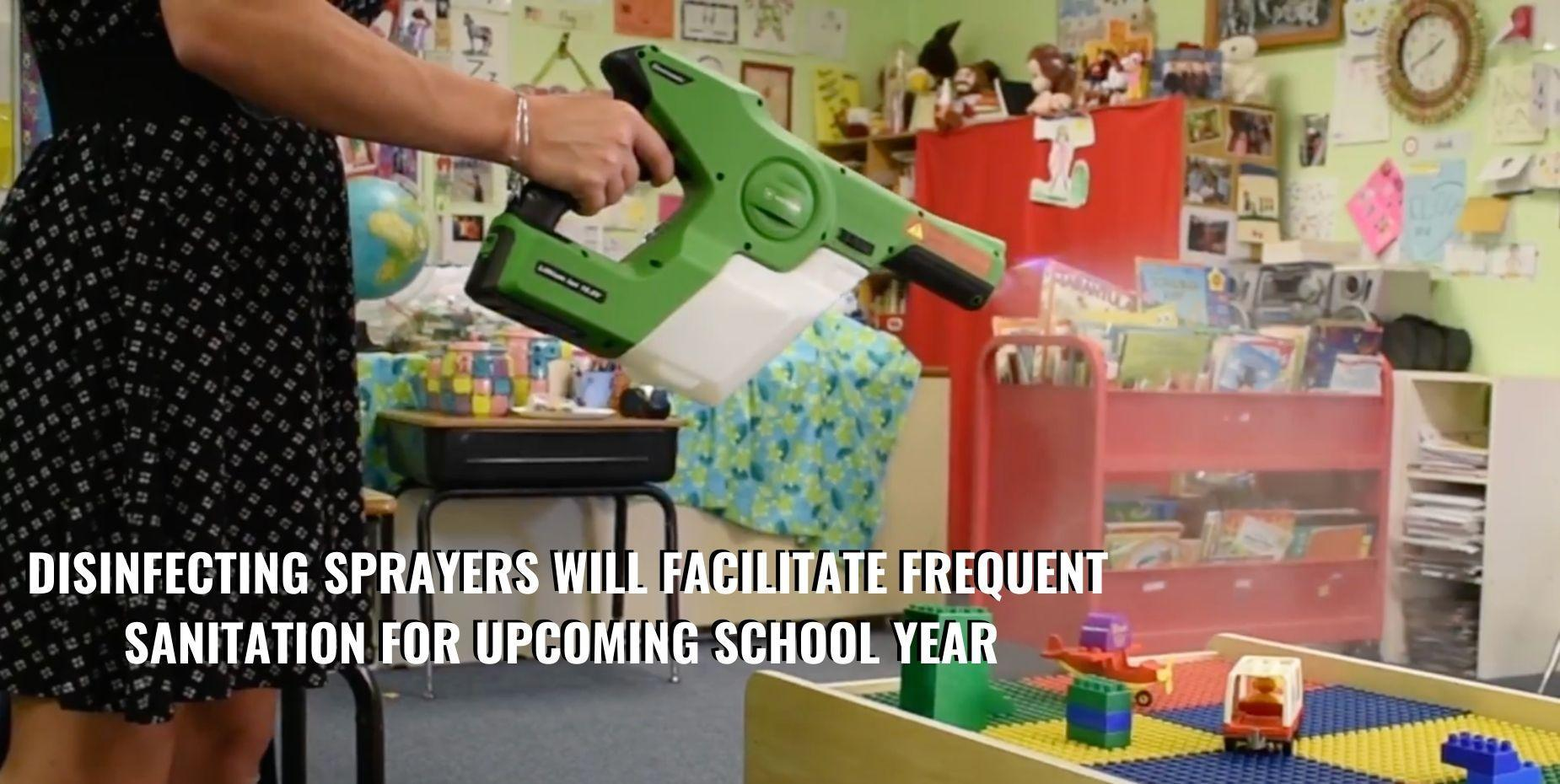 Disinfecting sprayers will facilitate frequent sanitation for upcoming school year