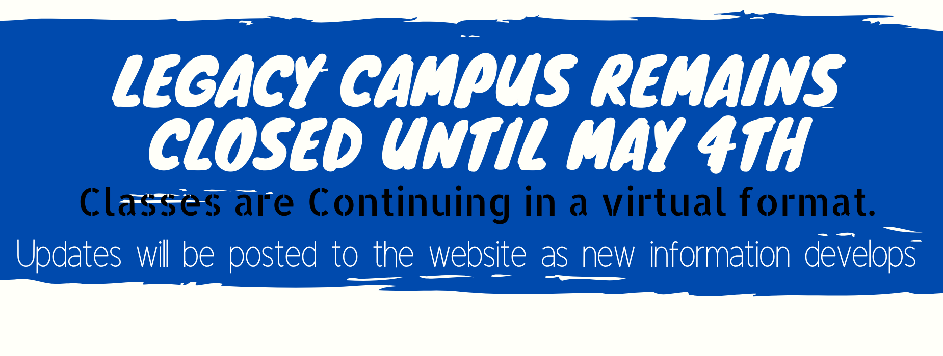 Campus closed until May 4th. Learning will continue in a virtual setting